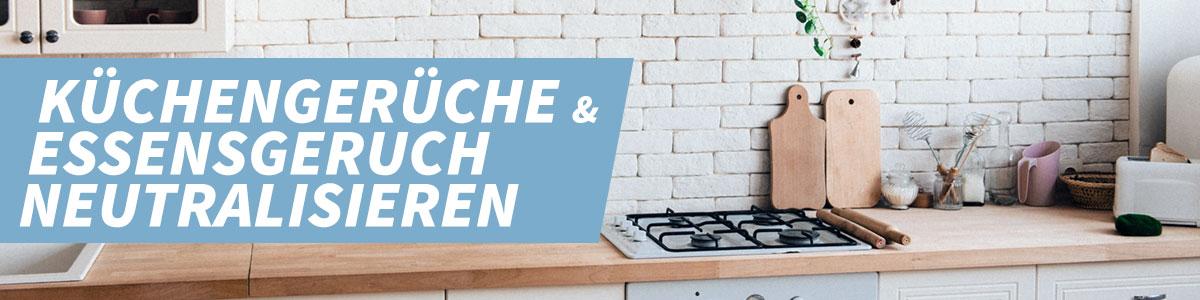 Küchengerüche & Essensgeruch in der Wohnung neutralisieren